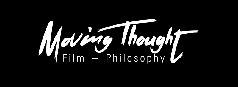 MOVING THOUGHT - FILM+PHILOSOPHY FILM PRODUCTION